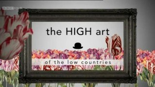 BBC Искусство стран Бенилюкса / The High Art of the Low Countries 03. Мечты и кошмары (2012)
