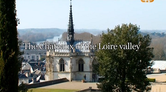 Замки Валье-де-ла-Луар 1 серия / The Châteaux of the Loire Valley
