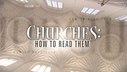 BBC Символика церквей 01 серия. Темные Начала / Churches: How to Read Them (2010)