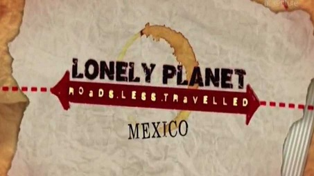 Lonely Planet: Путеводитель по неизвестной Мексике / Lonely Planet: A guide to the unknown Mexico (2015)
