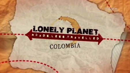 Lonely Planet: путеводитель по неизвестной Колумбии / Lonely Planet: A guide to the unknown Colombia (2014)