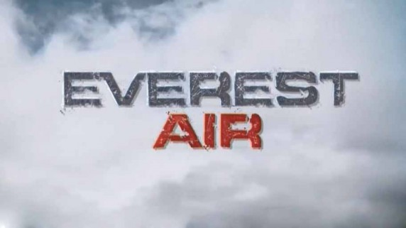 Путешествие на Эверест 2 серия. Хаос в горах / Everest Air (2016)