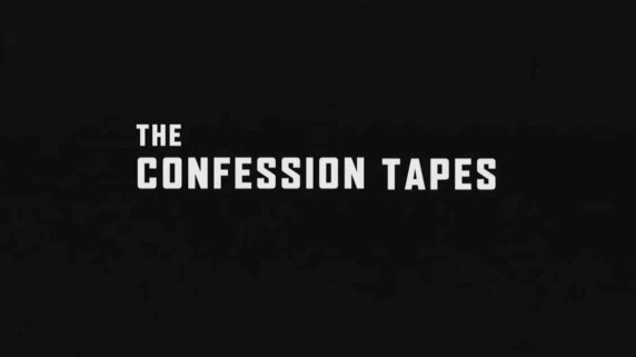 Исповедальные плёнки 1 серия / The Confession Tapes (2017)