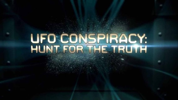 ufo conspiracy hunt for the truth 2017