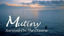 Мятеж 1 серия / Mutiny: Survival On The Oceans (2017)