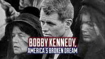 Американская мечта Роберта Кеннеди / Bobby Kennedy. America's broken Dream (2017)