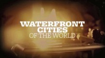 Город на берегу 4 сезон 03 серия. Амстердам / Waterfront Cities of The World (2015)